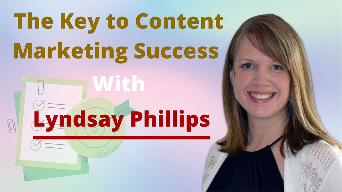 How to Measure Content Marketing Success with Content Marketer Lyndsay Phillips